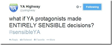 what if YA protagonists made ENTIRELY SENSIBLE decisions? #sensibleYA